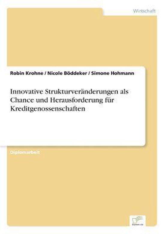 Innovative Strukturveranderungen als Chance und Herausforderung fur Kreditgenossenschaften