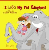 I Love My Pet Elephant