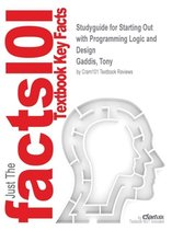 Studyguide for Starting Out with Programming Logic and Design by Gaddis, Tony, ISBN 9780133985078
