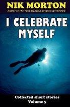 I Celebrate Myself
