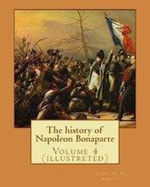The History of Napoleon Bonaparte. by