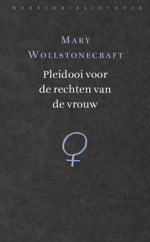 Pleidooi voor de rechten van de vrouw - Mary Wollstonecraft |
