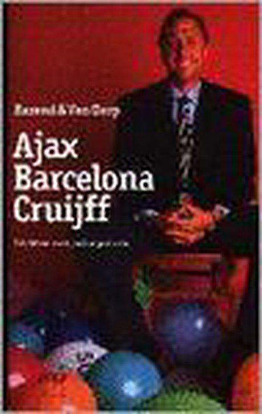 Ajax, Barcelona en cruiff - Frits Barend |