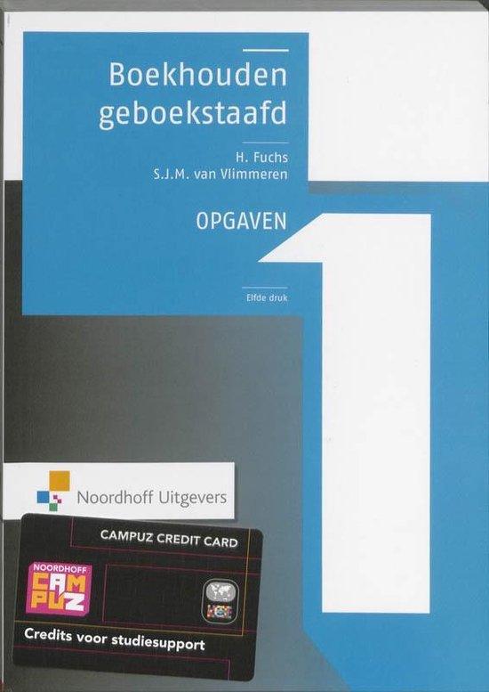 Boekhouden geboekstaafd 1 Opgaven - Henk Fuchs |