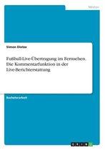 Fussball-Live-UEbertragung im Fernsehen. Die Kommentarfunktion in der Live-Berichterstattung