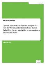 Quantitative und qualitative Analyse der von der Neumarkter Lammsbrau durch freiwillige Umweltaktivitaten vermiedenen externen Kosten