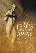 Why Jesus Won't Go Away