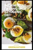 Intermittent Fasting with Ketogenic Diet