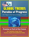 Boek cover Global Trends Paradox of Progress: 2017 Report of the National Intelligence Council, Promise or Peril of the Future, War, Population, Energy, Climate, Terrorism, Populist Anti-Establishment Politics van Progressive Management