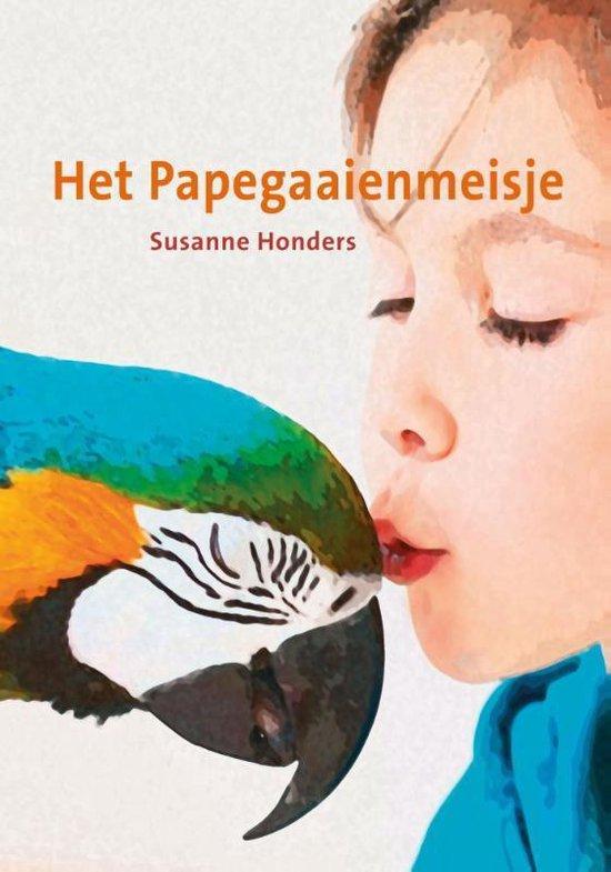 Het Papegaaienmeisje - Susanne Honders |