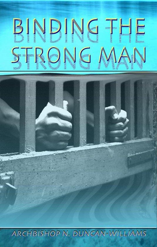 Binding the Strong Man