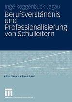 Berufsverstandnis und Professionalisierung von Schulleitern