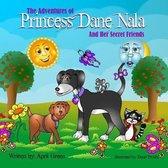 The Adventures of Princess Dane Nala and Her Secret Friends