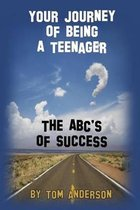 Your Journey of Being a Teenager - The Abc's of Success
