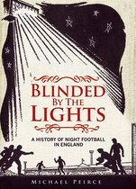 Blinded by the Lights: A History of Night Football in England