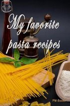 My Favorite Pasta Recipes