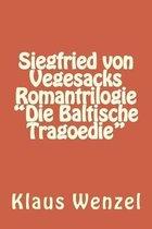 Siegfried Von Vegesacks Romantrilogie Die Baltische Tragoedie