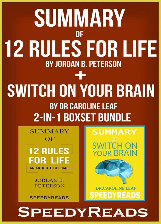 Boek cover Summary of 12 Rules for Life: An Antidote to Chaos by Jordan B. Peterson + Summary of Switch On Your Brain by Dr Caroline Leaf 2-in-1 Boxset Bundle van Speedy Reads (Onbekend)