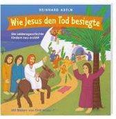 Wie Jesus den Tod besiegte