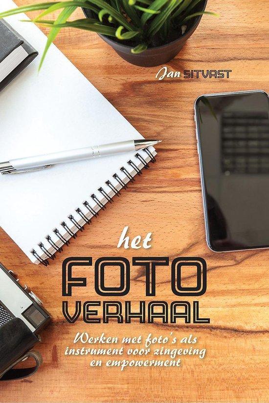 Het fotoverhaal - werken met foto?s als instrument voor zingeving en empowerment - Jan Sitvast | Fthsonline.com