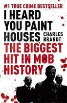 Omslag I Heard You Paint Houses