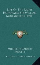 Life of the Right Honorable Sir William Molesworth (1901)