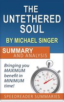 The Untethered Soul by Michael Singer: Summary and Analysis