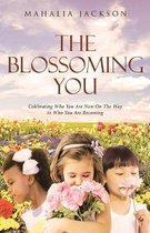 The Blossoming You