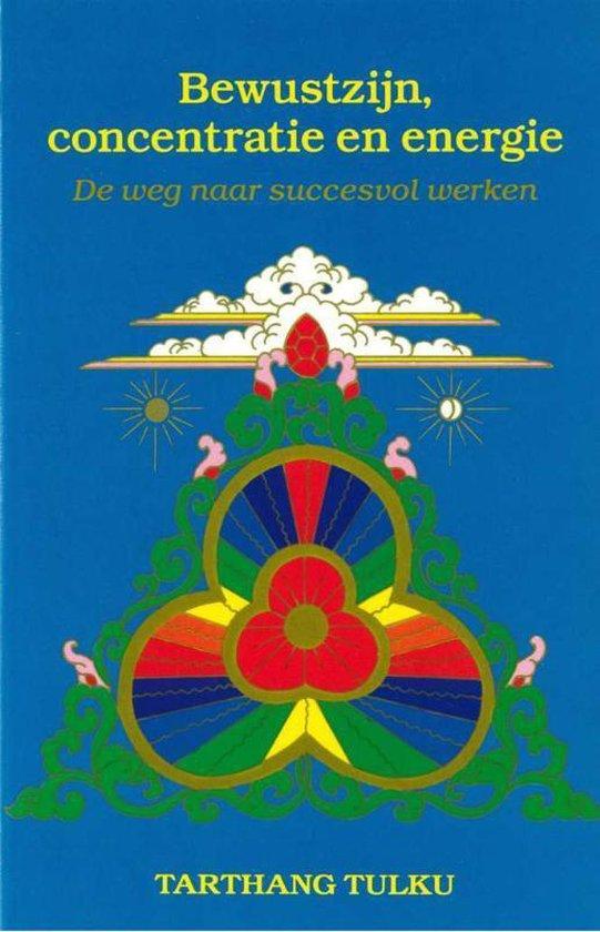 Bewustzijn, concentratie en energie - Tarthang Tulku  