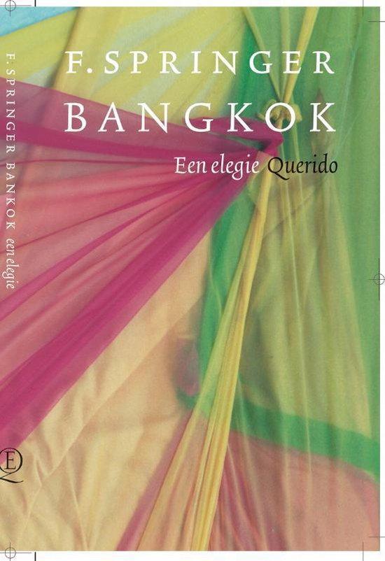 Bangkok, een elegie - F. Springer |