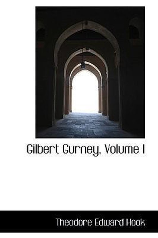 Gilbert Gurney, Volume I