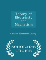 Theory of Electricity and Magnetism - Scholar's Choice Edition