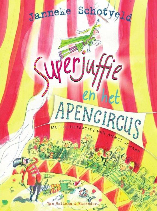 Superjuffie 8 - Superjuffie en het apencircus - Janneke Schotveld |
