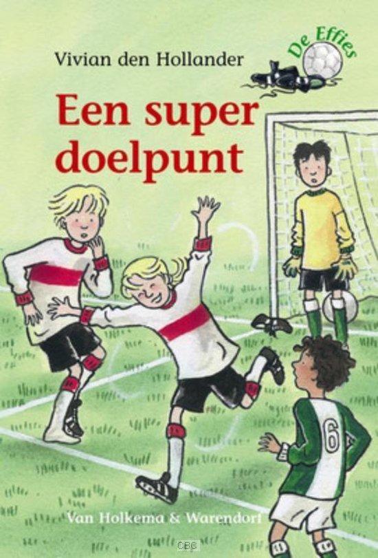 De Effies - Een super doelpunt - Vivian den Hollander |