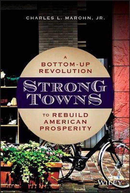 Boek cover Strong Towns van Charles L. Marohn, Jr. (Hardcover)