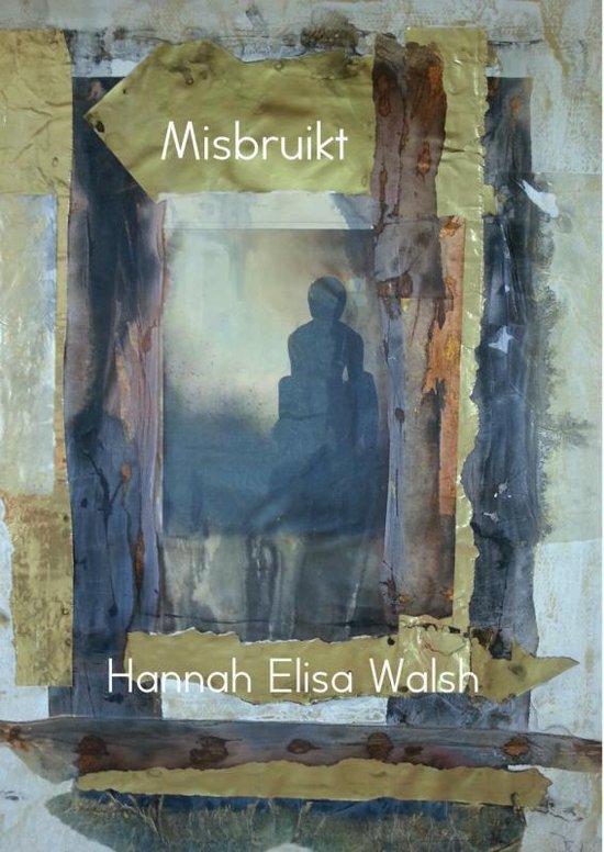 Misbruikt - Hannah Elisa Walsh   Fthsonline.com