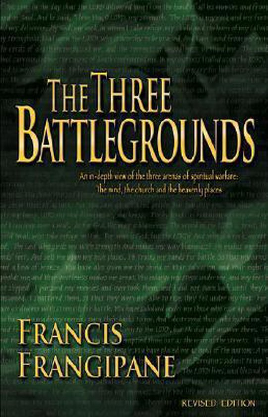 The Three Battlegrounds: An In-Depth View of the Three Arenas of Spiritual Warfare