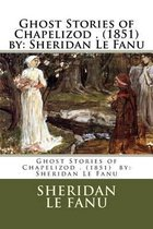 Ghost Stories of Chapelizod . (1851) by