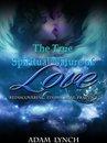 The True Spiritual Nature Of Love