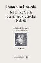 Nietzsche, der aristokratische Rebell