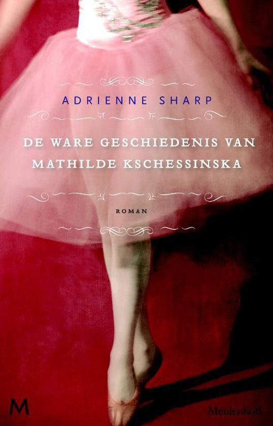 Ware geschiedenis van Mathilde Kschessinkska - Adrienne Sharp | Fthsonline.com