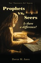 Prophets vs Seers: Is there a Difference?