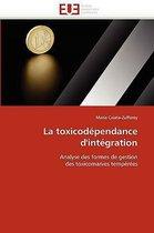 La Toxicod�pendance d''int�gration