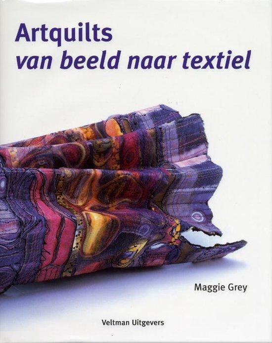 Artquilts. Van beeld naar textiel - Maggie Grey  