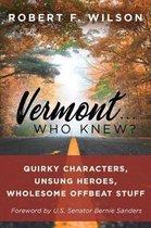 Vermont . . . Who Knew?