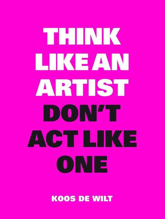 Think like an artist, don't act like one - Koos de Wilt | Readingchampions.org.uk