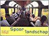 Spoorlandschap, een gids voor treinreizigers