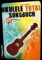 Ukulele Total Songbook. Mit CD