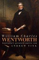 William Charles Wentworth: Australia's Greatest Native Son