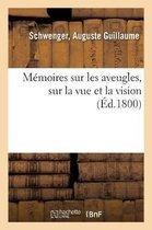 Memoires sur les aveugles, sur la vue et la vision